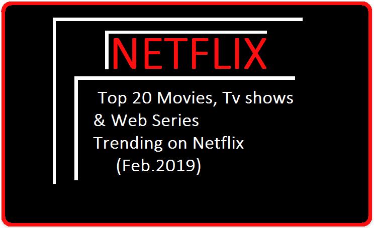 Top & Trending 20 movies,shows & web series on Netflix till
