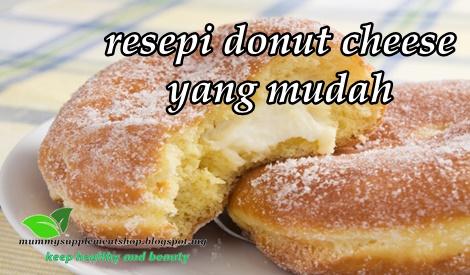 RESEPI DONUT CHEESE YANG MUDAH - BLOG MUMMY IDA