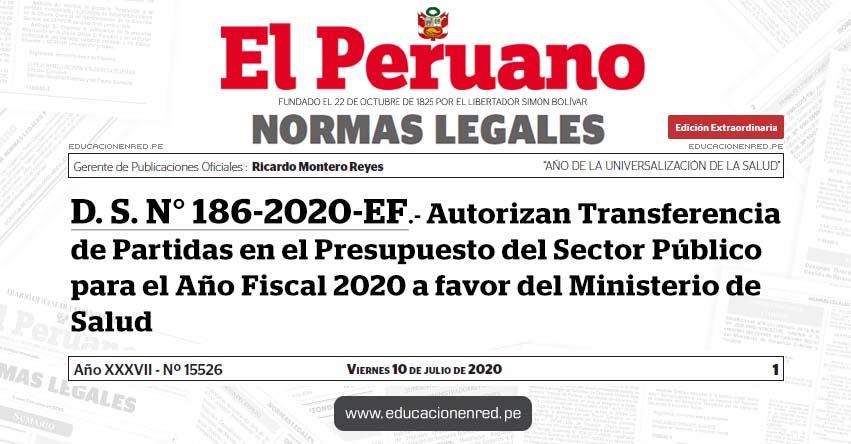 D. S. N° 186-2020-EF.- Autorizan Transferencia de Partidas en el Presupuesto del Sector Público para el Año Fiscal 2020 a favor del Ministerio de Salud