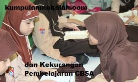 Pengertian Serta Kelbihan dan Kekurangan Pembelajaran CBSA