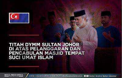 Johor - Berpolitik Di Masjid, Ini Amaran Sultan Johor Kepada DAP.