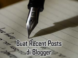 Buat Recent Posts di Blogger