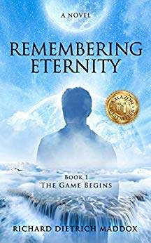 Remembering Eternity: The Game Begins - A Search for the Permanent Bliss of Enlightenment book promotion Richard Dietrich Maddox
