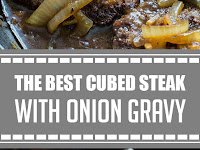 The Best Cubed Steak with Onion Gravy