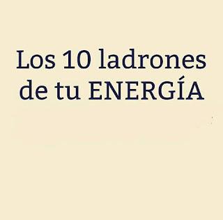 Los 10 ladrones de tu energía