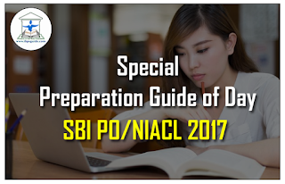 Special Preparation Guide for SBI PO/NIACL& Upcoming Exams 2017- (14th March)