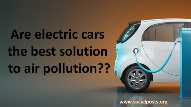 Are electric cars the best solution to air pollution?