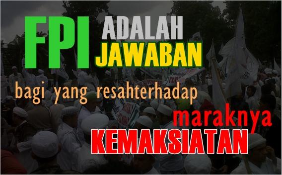 Kalau boleh jujur FPI salah satu Ormas Islam Yang tegas menyikapi Kemaksiatan