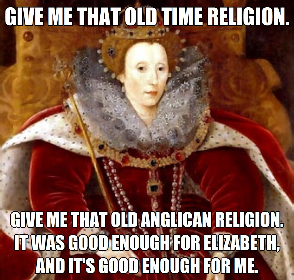 Old%2BAnglican%2BReligion episcopal church memes give me that old time religion give me that