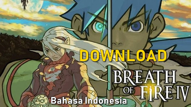 Download Breath Of Fire IV Bahasa Indonesia High Compressed