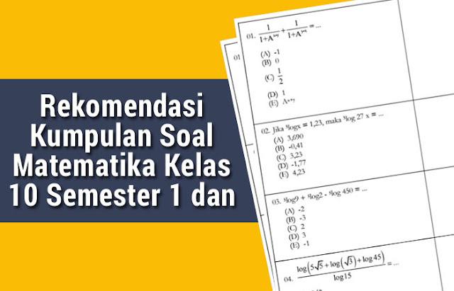 Soal Matematika Kelas 10 Semester 1 dan Pembahasannya
