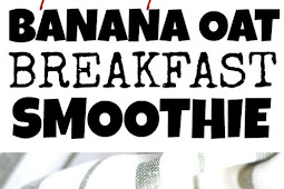 Banana Oat Breakfast Smoothie Recipe