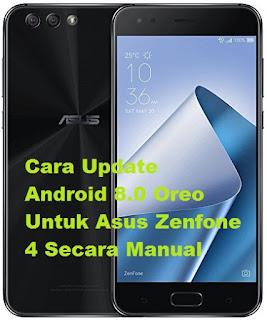 Cara Update Android 8.0 Oreo Untuk Asus Zenfone 4 Secara Manual