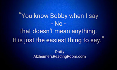 """You know Bobby when I say No that doesn't mean anything, it is just he easiest word to say""."