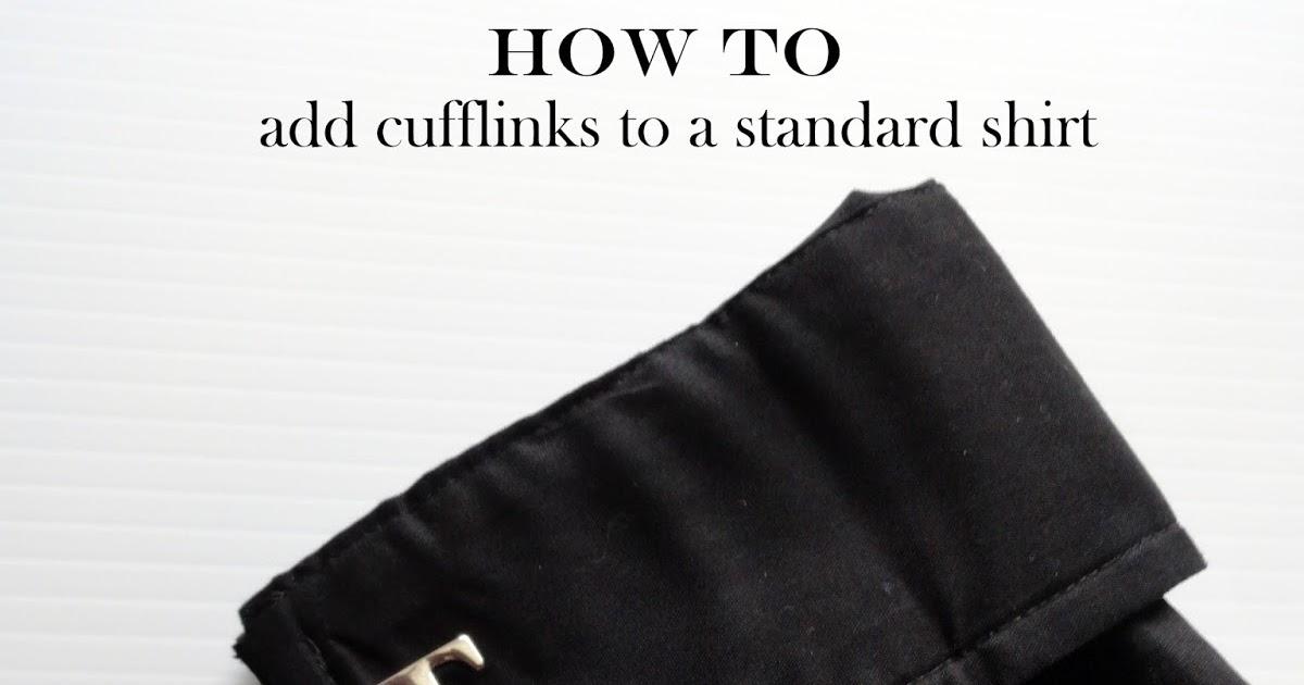 92fc4bd60ac676 How to make a standard shirt cuff link ready |  <datFeata:blog.title></datFeata:blog.title>