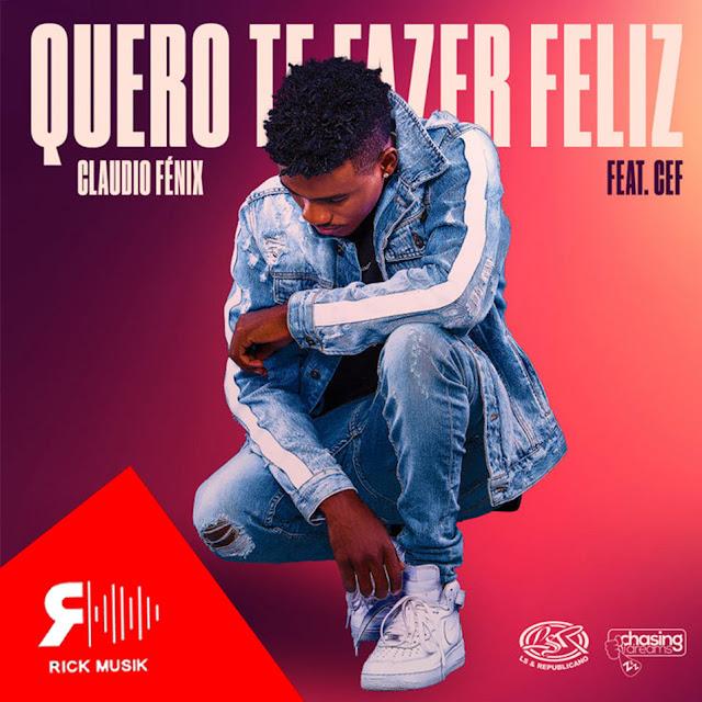 Cláudio Fênix feat. Cef - Quero te Fazer Feliz (Zouk) [Download] baixar nova musica descarregar agora 2019