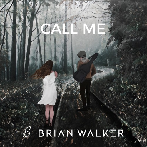 Brian Walker Unveils New Single 'Call Me'