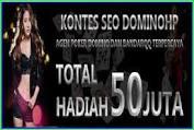 Kontes Seo Berhadiah 50 Juta dari DominoHP Agen Poker Online Terpercaya 2017