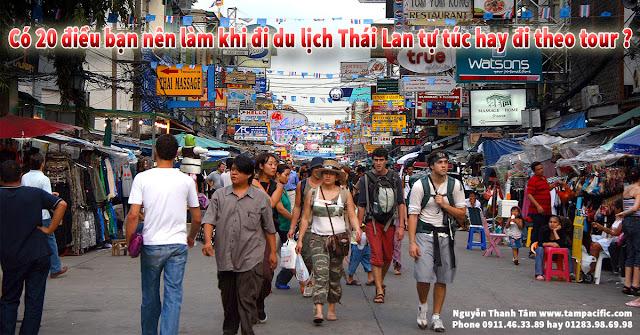 Có 20 điều bạn nên làm khi đi du lịch Thái Lan tự túc hay đi theo tour ?