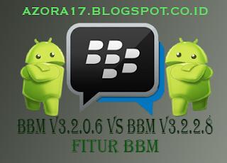 Kelebihan BBM v3.2.0.6 Dengan BBM v3.2.2.8 Terbaru Mod Apk 2017