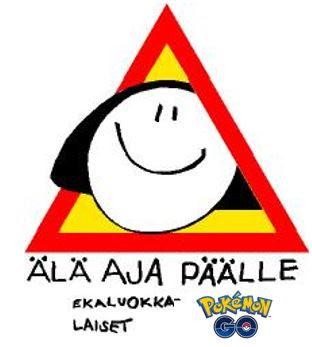 Älä aja päälle -kyltti. Allekirjoituksena ekaluokkalaiset ja Pokemon Go.