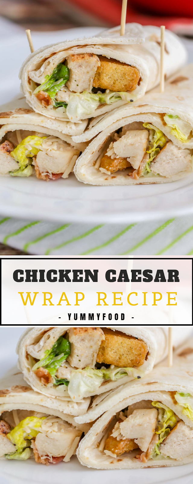 CHICKEN CAESAR WRAP RECIPE