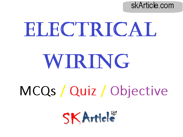 electrical wiring quiz in hindi ,electrical wiring mcqs in hindi , wiring objective type question in hindi ,electrical objective question in hindi,electrician objective question and answer in hindi,electrician theory in hindi,electrician objective question,electrical in hindi,electrician objective question in hindi,electrician mcq in hindi,electrical engineering,electrical interview question in hindi,electrical engineering interview question in hindi,electrical engineering questions in hindi electrical engineering,electrical important mcq in hindi,electrical engineering in hindi,electrical engg in hindi,electrical riddles in hindi,electrical engineering quiz in hindi,electrical in hindi,basic electrical mcq in hindi,electrical engineering questions in hindi,electrical accessories in hindi,electrical,electrical interview in hindi,electrical engineering question answer in hindi