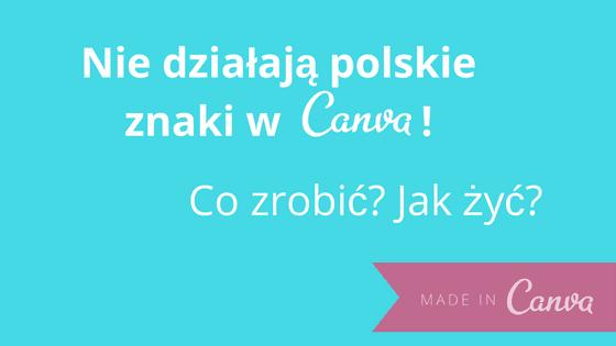 Nie działają polskie znaki w canva