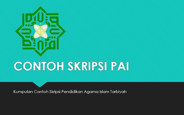 120 Contoh Skripsi Pendidikan Agama Islam Pai Jurusan Tarbiyah