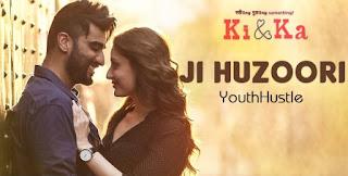 Ji Huzoori - Ki and Ka