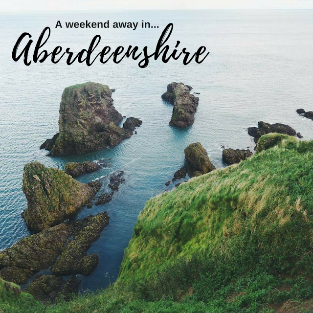 A weekend away in Aberdeenshire