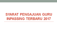 Syarat Pengajuan Guru Inpassing Terbaru 2017