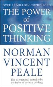 Power Of Positive Thinking by Noman V Peale
