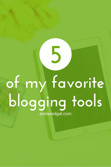 5 of my favorite tools for running my blog | arelaxedgal.com