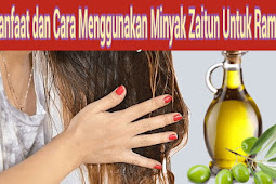 Manfaat dan Cara Menggunakan Minyak Zaitun untuk Pertumbuhan Rambut