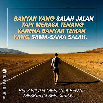 Jadilah Benar Walaupun Sedirian