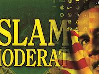 Paham Islam Moderat  (Ide Asing &Tidak akan Mewujudkan Rahmatan Lil Alamin)