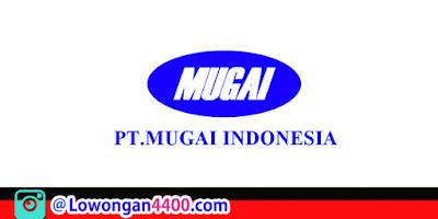 Lowongan Kerja PT. Mugai Indonesia Karawang 2021