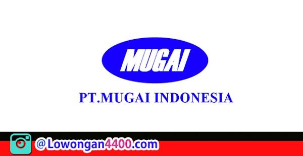 Lowongan Kerja PT. Mugai Indonesia Karawang Juni 2020