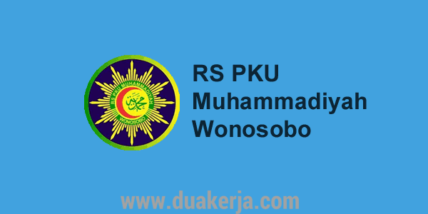 Lowongan Kerja RS PKU Muhammadiyah Wonosobo Tahun 2019