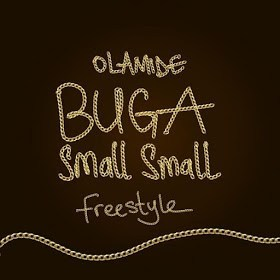 Buga Small Small [Mp3] by Olamide