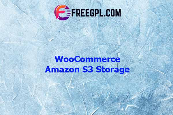 WooCommerce Amazon S3 Storage Nulled Download Free