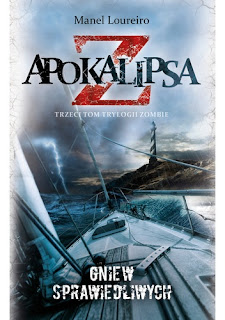 """""""Apokalipsa Z: Gniew sprawiedliwych"""" - Manel Loureiro"""