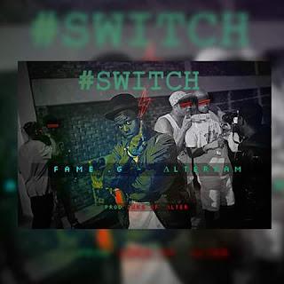 Music: Fame_G - #Switch (PROD. Zuks of ∆lter) / @Famoussunwan