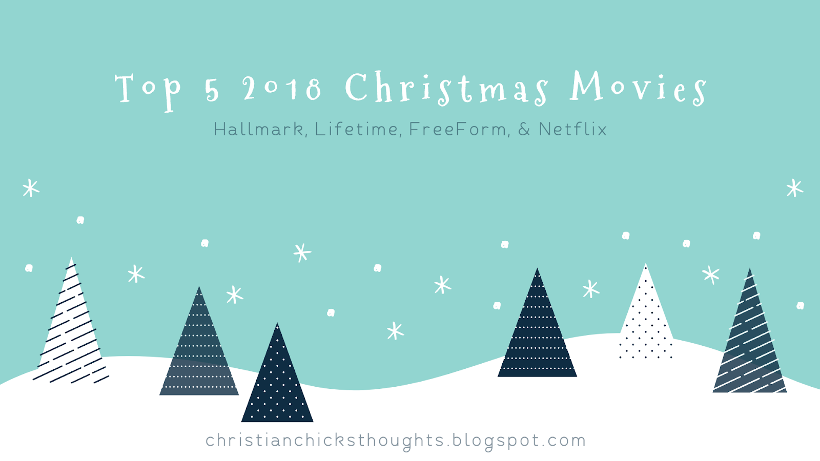 Christian Chick's Thoughts: Top 5 Christmas Movies of 2018