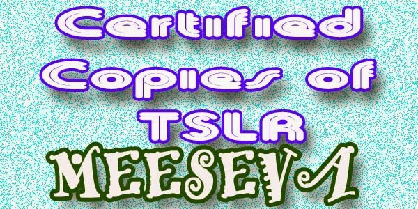 Certified Copies of TSLR Apply Meeseva