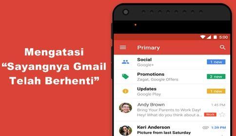 Cara Mengatasi Sayangnya Gmail Telah Berhenti Android
