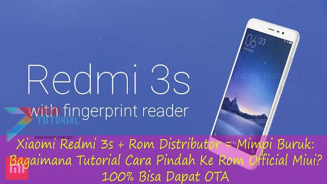 Xiaomi Redmi 3s + Rom Distributor = Mimpi Buruk: Bagaimana Tutorial Cara Pindah Ke Rom Official Miui? 100% Dapat OTA