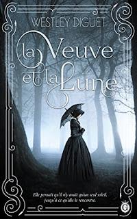 http://lachroniquedespassions.blogspot.fr/2018/02/la-veuve-et-la-lune-de-westley-diguet.html