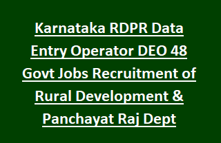 Karnataka RDPR Data Entry Operator DEO 48 Govt Jobs Recruitment of Rural Development & Panchayat Raj Dept